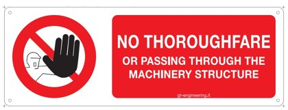 No Thoroughfare or passing through the Machinery Structure